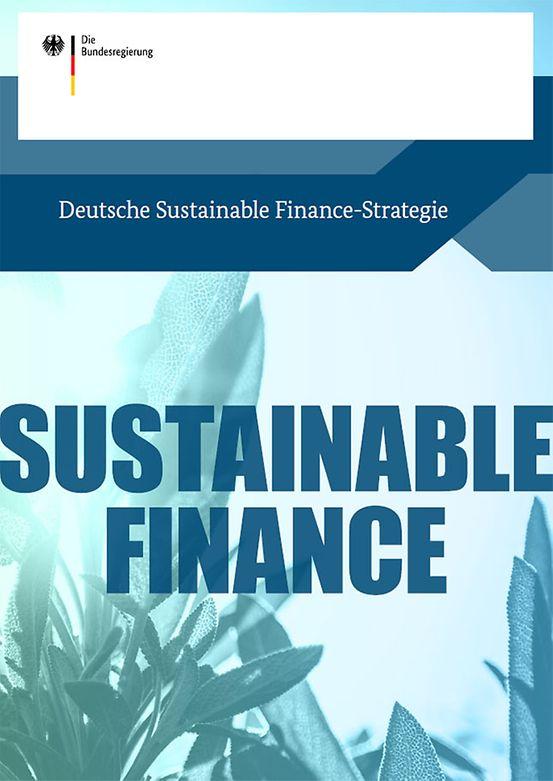 deutsche-sustainable-finance-strategie-cdf5c5f0-c77b-4349-9afc-74156a276d0c-6c6a410458b348f8d8f0d2d86ad21290